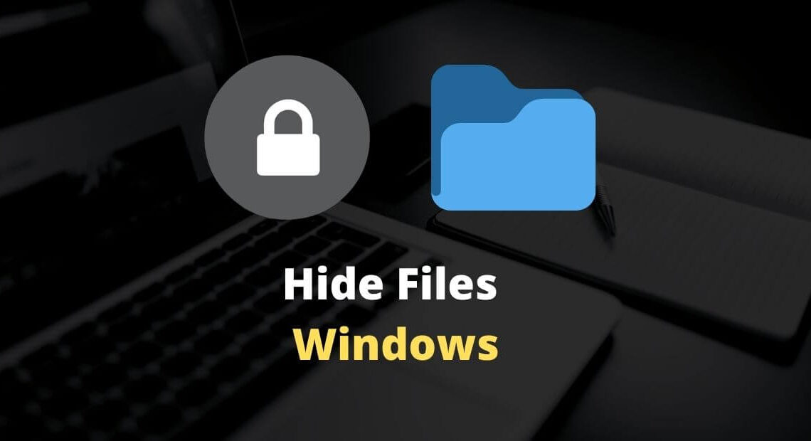 3 Ways To Hide Files and Folders in Windows