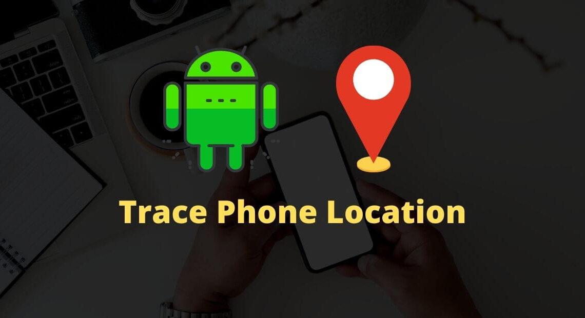 Trace Cell Phone Location using Android Device Manager