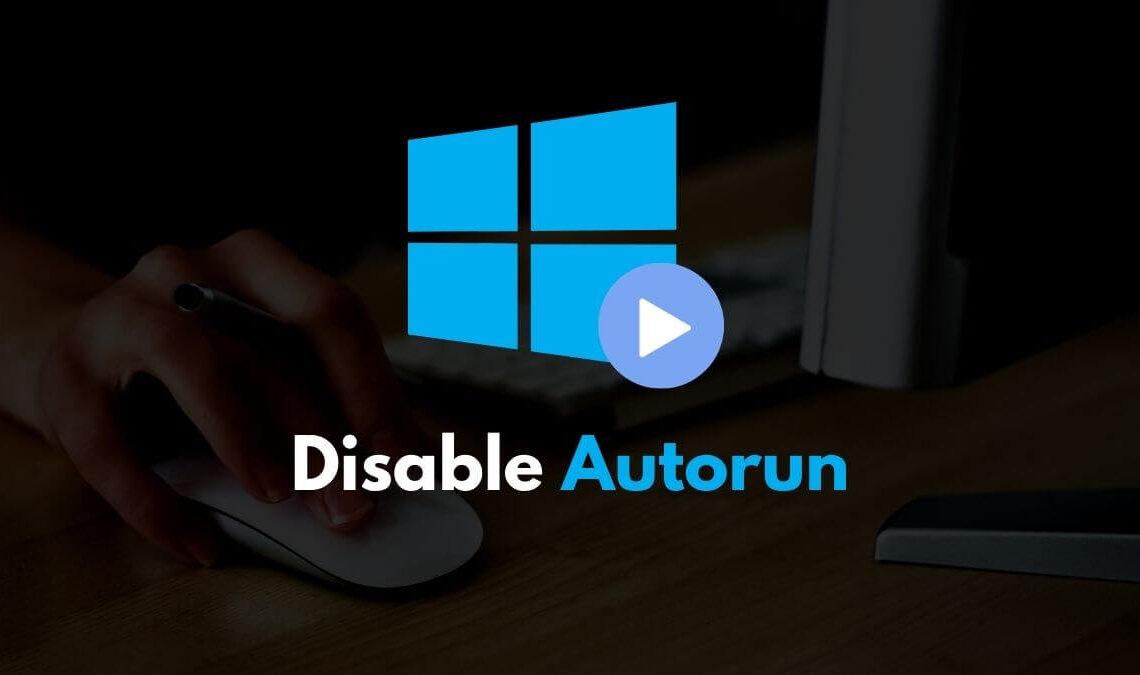 Disable Autorun in Windows