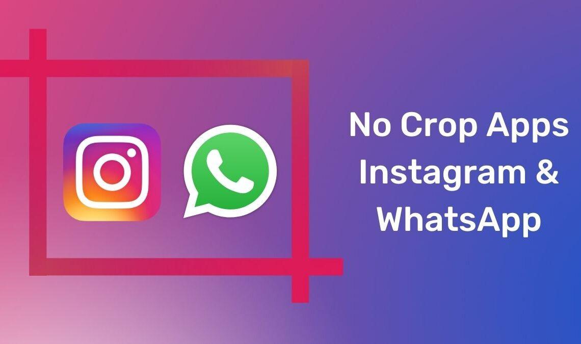7 Best No Crop Apps for Instagram & WhatsApp