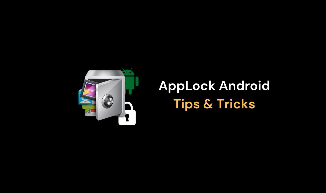 AppLock Android Tips & Tricks