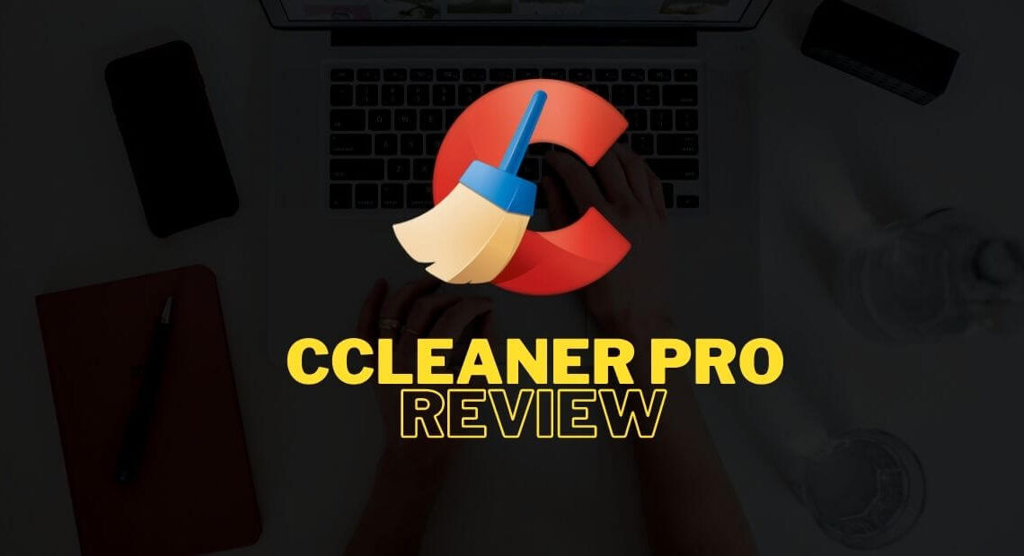 CCleaner Review [Professional Plus]