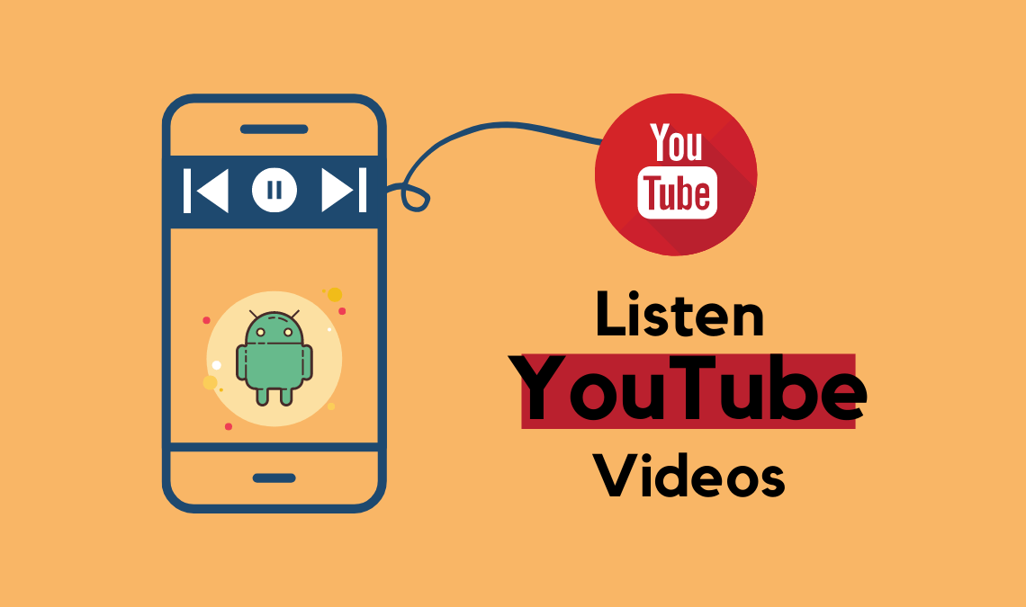Listen to YouTube Videos - Play YouTube Videos in the Background