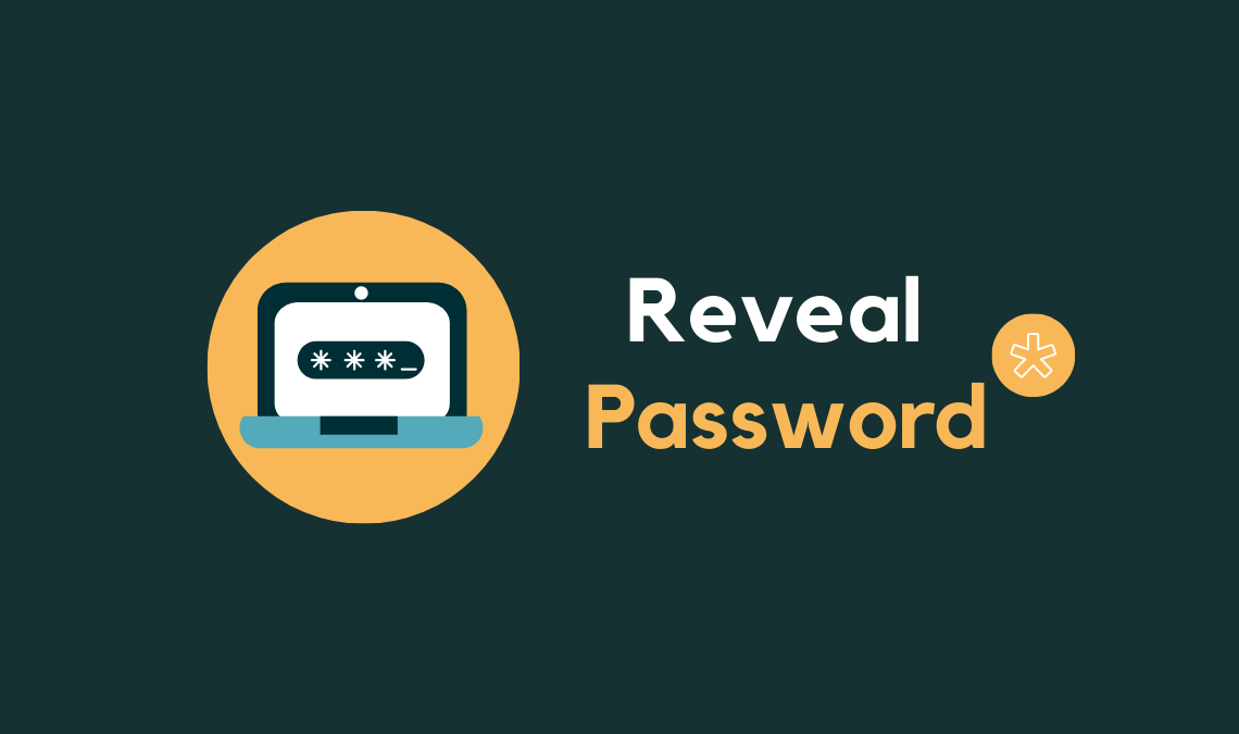 How To Reveal Passwords behind Asterisks
