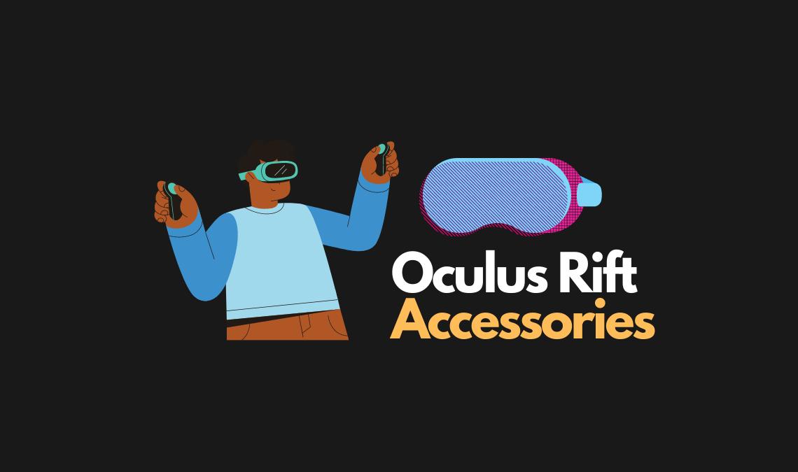 Best Accessories for Oculus Rift