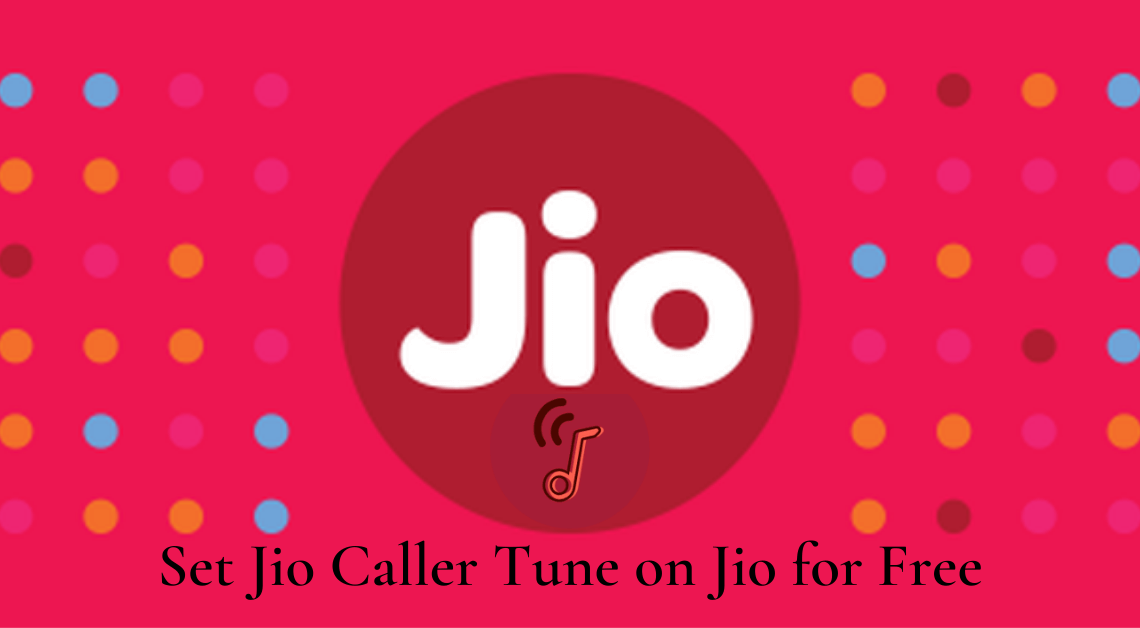 Set Jio Caller Tune on Jio for Free