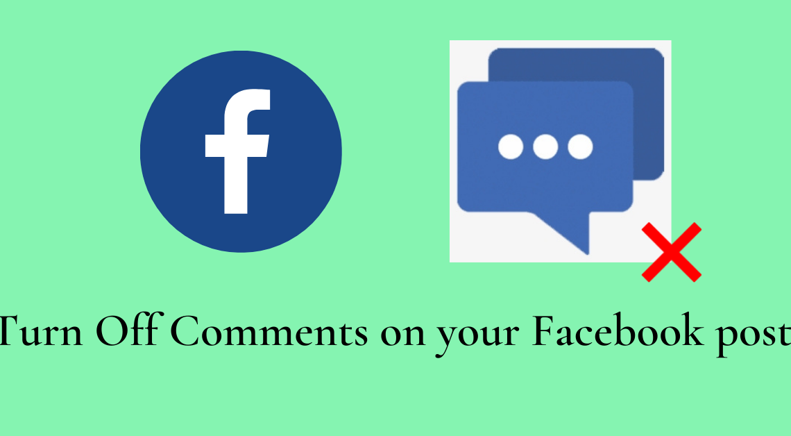Turn Off Comments on Your Facebook post