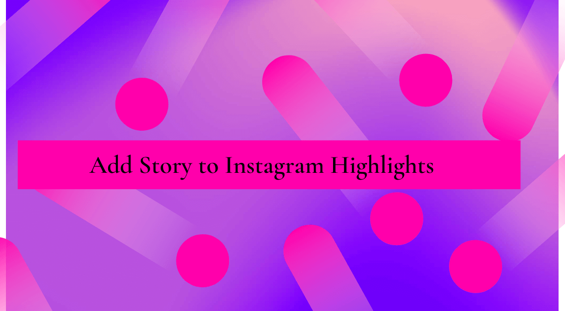 Add Story to Instagram Highlights