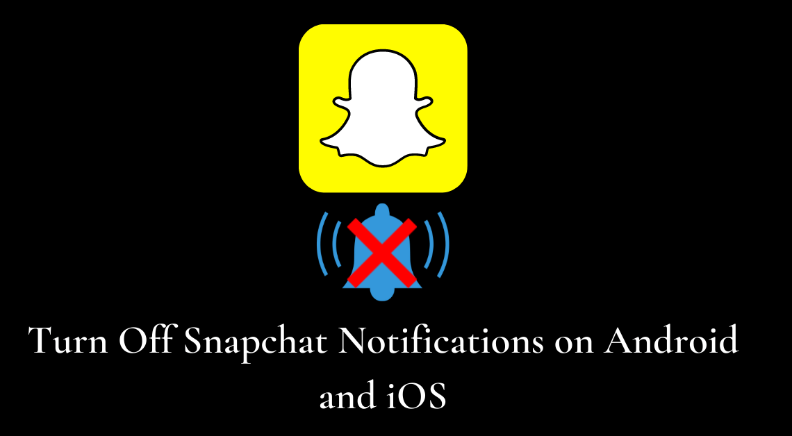 Turn Off Snapchat Notifications on Android and iOS