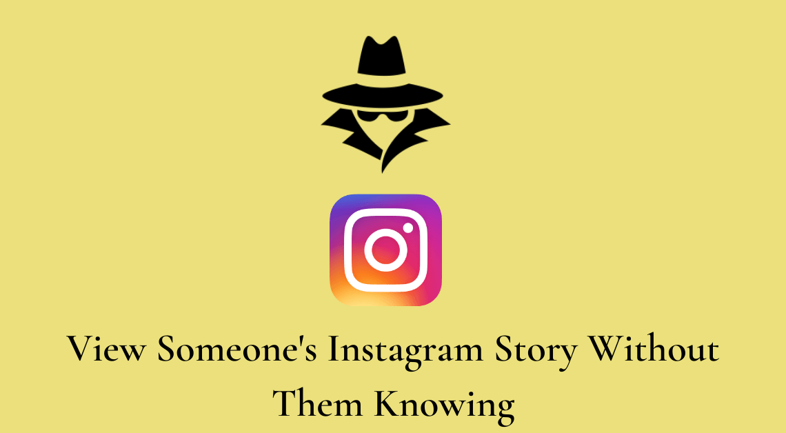View Someone's Instagram Story Without Them Knowing