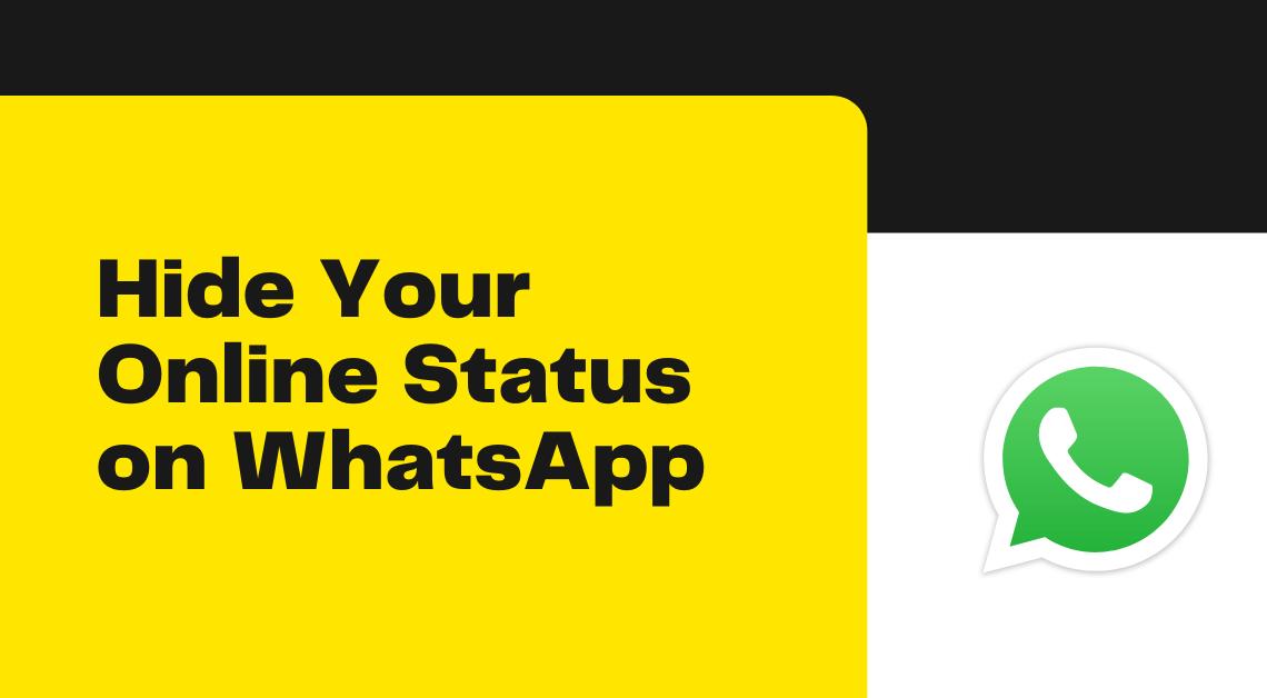 Hide Your Online Status on WhatsApp